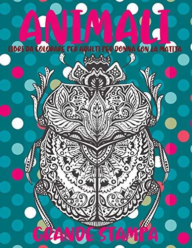 Libri da colorare per adulti per donna con la matita - Grande stampa - Animali