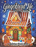 Gingerbread Life Coloring Book: A Coloring Book Featuring Adorable and Delicious Gingerbread Houses,...