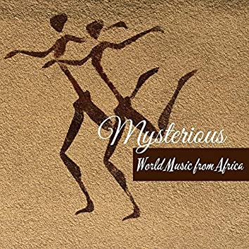 Mysterious World Music from Africa