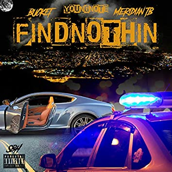 Find Nothin' (feat. bucket & Meridian TB)