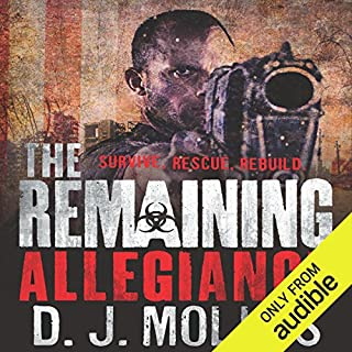 The Remaining: Allegiance                   Written by:                                                                                                                                 D.J. Molles                               Narrated by:                                                                                                                                 Christian Rummel                      Length: 14 hrs and 47 mins     9 ratings     Overall 5.0