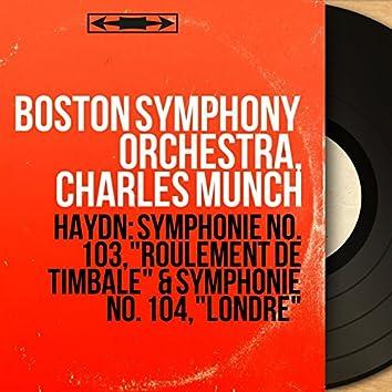 """Haydn: Symphonie No. 103, """"Roulement de timbale"""" & Symphonie No. 104, """"Londre"""" (Mono Version)"""