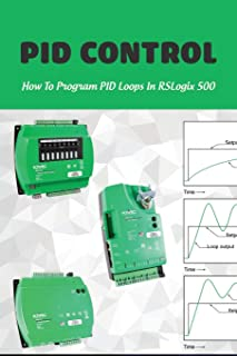 PID Control: How To Program PID Loops In RSLogix 500: Studio 5000 Getting Started