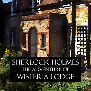 Sherlock Holmes: The Adventure of Wisteria Lodge                   By:                                                                                                                                 Arthur Conan Doyle                               Narrated by:                                                                                                                                 Felbrigg Napoleon Herriot                      Length: 1 hr and 4 mins     4 ratings     Overall 3.8