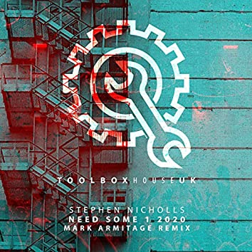 Need Some 1 2020 (Mark Armitage Remix)