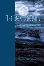 The Pack: Addison: A werewolf horror fantasy fable
