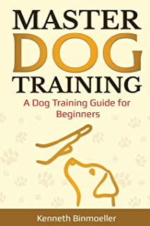 Master Dog Training: A Dog Training Guide for Beginners