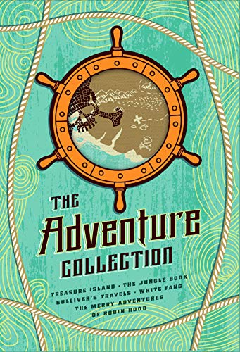 The Adventure Collection: Treasure Island, The Jungle Book, Gulliver's Travels, White Fang, The Merry Adventures of Robin Hood (The Heirloom Collection) (English Edition)