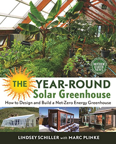 The Year-Round Solar Greenhouse: How to Design and Build a Net-Zero Energy Greenhouse (English Edition)
