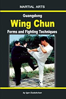 Guangdong Wing Chun - Forms and Fighting Techniques