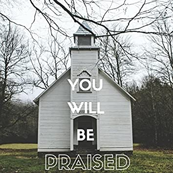 You Will Be Praised (feat. Joyce Scarborough)