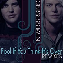 Fool If You Think It's Over (Remixes)