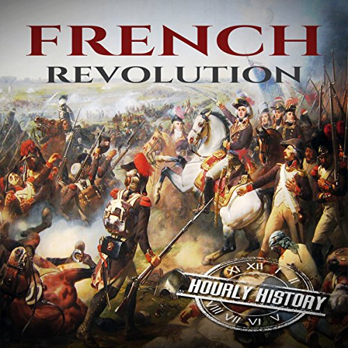 French Revolution: A History from Beginning to End      One Hour History Revolution, Book 1              By:                                                                                                                                 Hourly History                               Narrated by:                                                                                                                                 Stephen Paul Aulridge Jr                      Length: 57 mins     1 rating     Overall 5.0