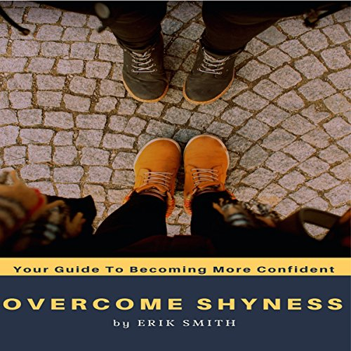 Overcome Shyness: Your Guide to Becoming More Confident audiobook cover art