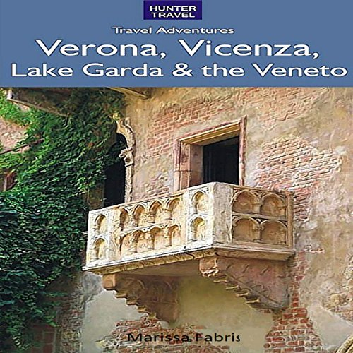 Verona, Vicenza, Lake Garda & the Veneto audiobook cover art