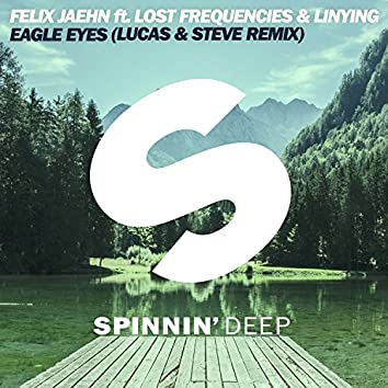 Eagle Eyes (feat. Lost Frequencies & Linying) [Lucas & Steve Remix]