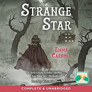 Strange Star                   By:                                                                                                                                 Emma Carroll                               Narrated by:                                                                                                                                 Victoria Fox                      Length: 5 hrs and 42 mins     9 ratings     Overall 4.9