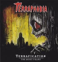 Terrafication: The Mort Years by Terraphobia