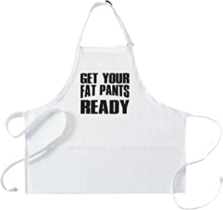 What on Earth Get Your Fat Pants Ready Apron, White Cotton/Poly Cook's Apron