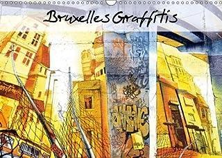 Bruxelles Graffitis 2018: De Magnifiques Graffitis Decorent Les Murs Le Long Des Transports En Commun Du Nord Est De Bruxelles (Calvendo Art)