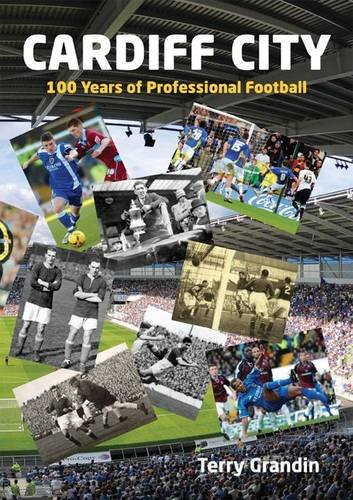 Cardiff City: 100 Years of Professional Football