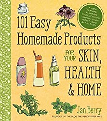 101 Easy Homemade Products for your skin, health and home book review