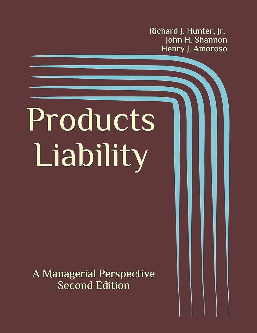 裁判所ハッピー連結するProducts Liability: A Managerial Perspective