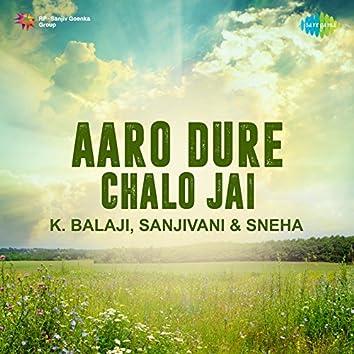 Aaro Dure Chalo Jai