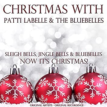 Christmas With: Patti Labelle & the Bluebelles (Sleigh Bells, Jingle Bells & Bluebelles)