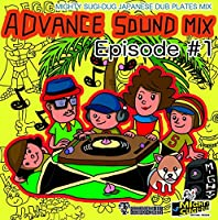 ADVANCE SOUND MIX Episode#1
