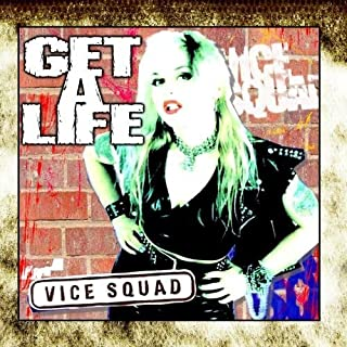 Get A Life by VICE SQUAD