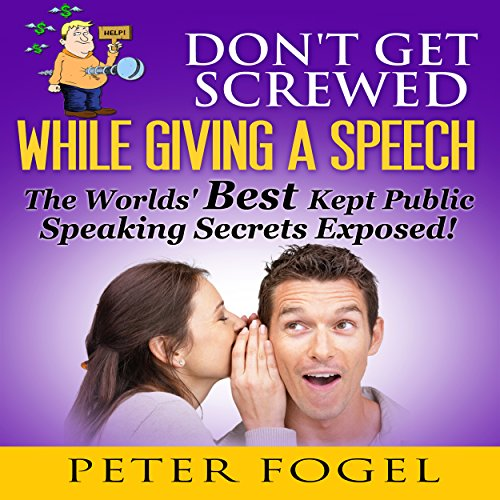 Don't Get Screwed While Giving a Speech audiobook cover art