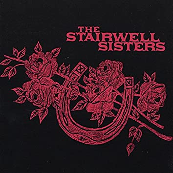 The Stairwell Sisters