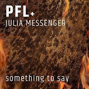 Something to Say (feat. Julia Messenger)