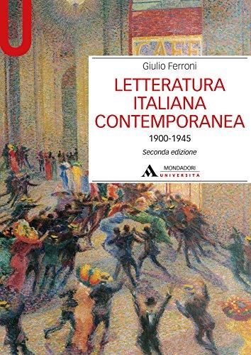 LETTERATURA ITALIANA CONTEMPORANEA Volume 1 (1900-1945) - Edizione digitale