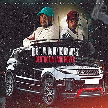 Hoje Tu Vai Dar Dentro do Voyage, Dentro da Land Rover (feat. MC Caio Kazzi & Mc Rd)