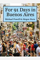For 91 Days in Buenos Aires Kindle Edition