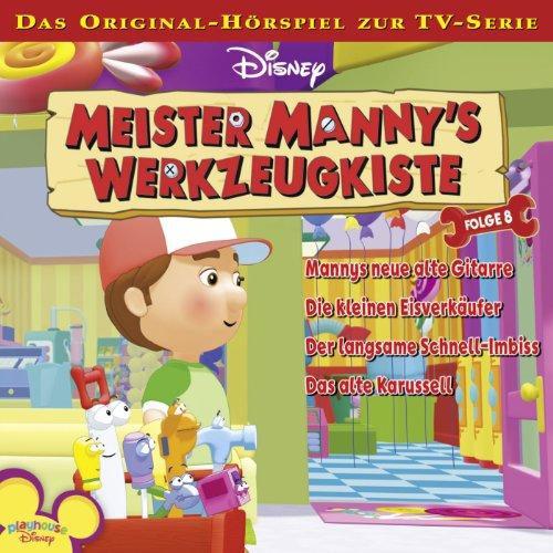 Folge 8 - Mannys Neue Alte Gitarre / Die Kleinen Eisverkäufer / Der Langsame Schnell-Imbiss / Das Alte Karussell