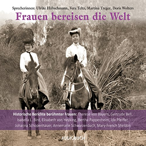 Frauen bereisen die Welt     Historische Berichte berühmter Frauen              By:                                                                                                                                 div.                               Narrated by:                                                                                                                                 Vera Teltz,                                                                                        Ulrike Hübschmann,                                                                                        Martina Treger,                   and others                 Length: 7 hrs and 17 mins     Not rated yet     Overall 0.0