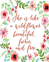 Girly Wall Art - She is like a wildflower beautiful wild and free Quote Art Print