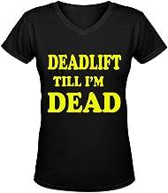 onekee Deadlift Till I'm Dead Design Women's Short Sleeve Casual V-Neck T-Shirt