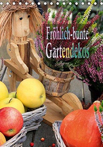 Fröhlich-bunte Gartendekos (Tischkalender 2019 DIN A5 hoch): Stilvolle,Gartendekorationen machen einen Garten zu einem Kunstwerk. (Monatskalender, 14 Seiten ) (CALVENDO Hobbys)