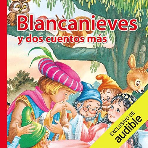 Blancanieves y dos cuentos más