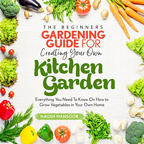 The Beginner's Gardening Guide for Creating Your Own Kitchen Garden audiobook cover art