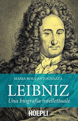 Leibniz. Una biografia intellettuale