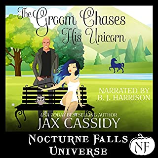 The Groom Chases His Unicorn: A Nocturne Falls Universe story audiobook cover art