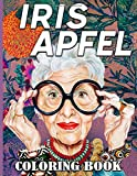 Iris Apfel Coloring Book: Excellent Coloring Books For Adult Unique Colouring Pages