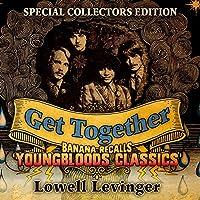 Get Together - Banana Recalls Youngbloods Classics