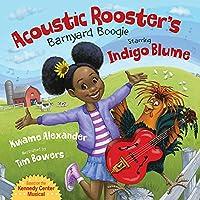 Acoustic Rooster's Barnyard Boogie Starring Indigo Blume