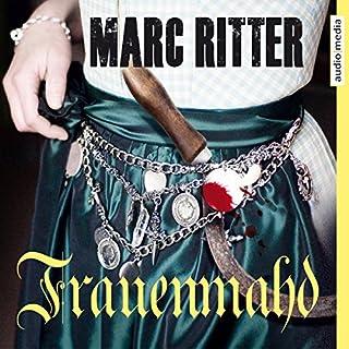 Frauenmahd                   Autor:                                                                                                                                 Marc Ritter                               Sprecher:                                                                                                                                 Michael Schwarzmaier                      Spieldauer: 5 Std. und 53 Min.     176 Bewertungen     Gesamt 4,4